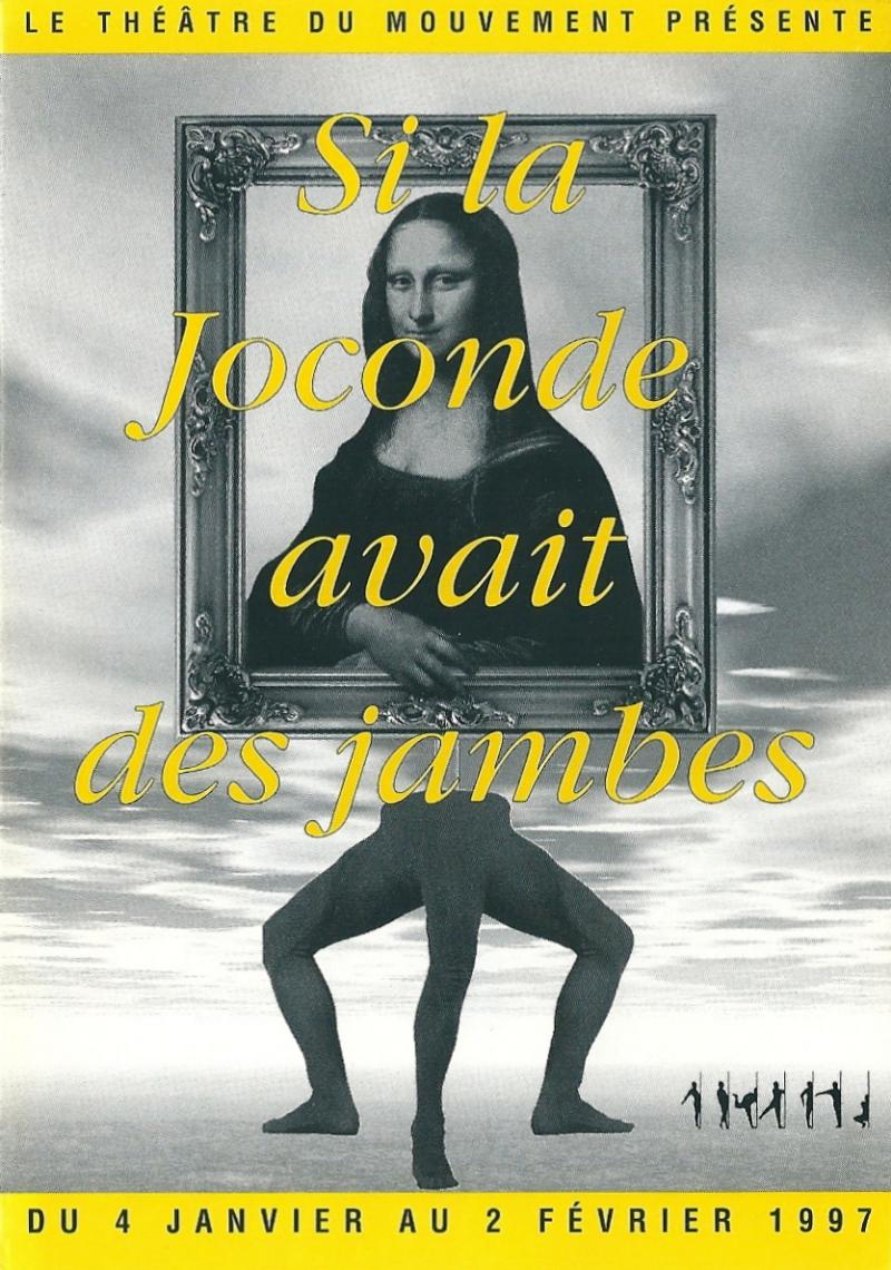 26a*. Si la Joconde avait des Jambes. 1997. Théâtre du Mouvement. Un spectacle en forme de conférence sur la marche. Concept:on:réalisation @Sophie Chaupitre. png